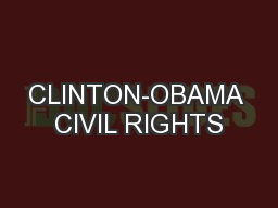 CLINTON-OBAMA CIVIL RIGHTS
