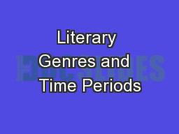 Literary Genres and  Time Periods