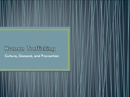 Human Trafficking Culture, Demand, and Prevention