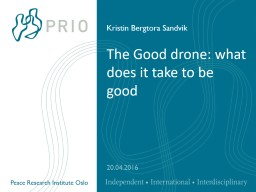 The Good drone: what does it take to be good PowerPoint PPT Presentation