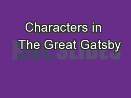 Characters in   The Great Gatsby PowerPoint PPT Presentation