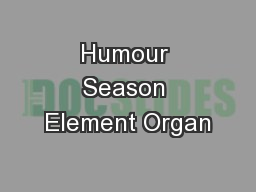 Humour Season Element Organ