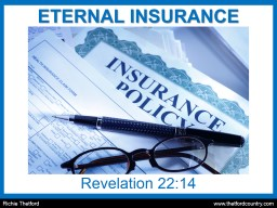 ETERNAL INSURANCE Revelation 22:14