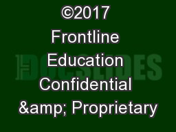 ©2017 Frontline Education Confidential & Proprietary