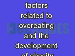 Discuss factors related to overeating and the development of obesity