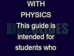 UNIVERSITY OF CAMBRIDGE Faculty of Mathematics MATHEMATICS WITH PHYSICS This guide is intended for students who are considering appl ying to Cambridge to read mathematics