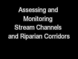 Assessing and Monitoring Stream Channels and Riparian Corridors PowerPoint PPT Presentation