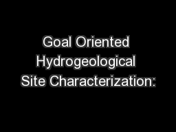 Goal Oriented Hydrogeological Site Characterization: