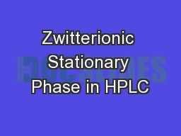 Zwitterionic Stationary Phase in HPLC PowerPoint PPT Presentation