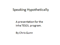 Speaking Hypothetically A presentation for the