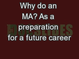 Why do an MA? As a preparation for a future career