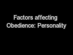 Factors affecting Obedience: Personality
