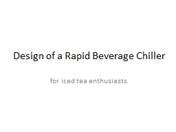 Design of a Rapid Beverage Chiller