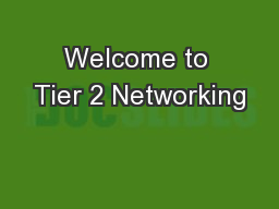Welcome to Tier 2 Networking PowerPoint PPT Presentation