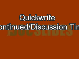 Quickwrite  Continued/Discussion Time