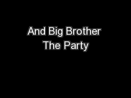 And Big Brother The Party