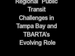 Regional  Public Transit Challenges in Tampa Bay and TBARTA's Evolving Role