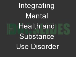 Integrating Mental Health and Substance Use Disorder