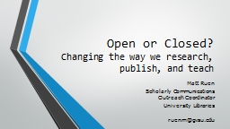 Open or Closed? Changing the way we research, publish, and teach