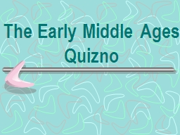 The Early Middle Ages Quizno