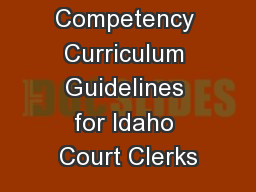 Core Competency Curriculum Guidelines for Idaho Court Clerks