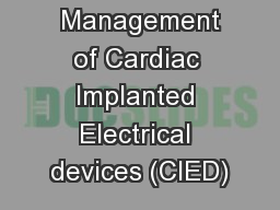 Perioperative  Management of Cardiac Implanted Electrical devices (CIED)