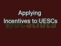 Applying Incentives to UESCs