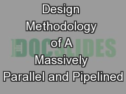 Complete Design Methodology of A Massively Parallel and Pipelined