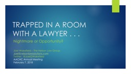 TRAPPED IN A ROOM WITH A LAWYER . . .