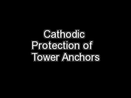 Cathodic Protection of  Tower Anchors