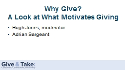 Why  Give?  A Look at What Motivates Giving