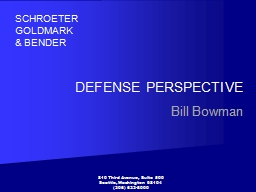 DEFENSE PERSPECTIVE  Bill Bowman