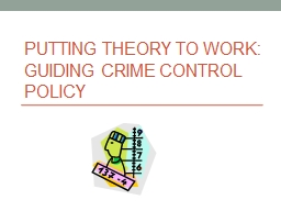 Putting Theory to Work: Guiding Crime Control Policy
