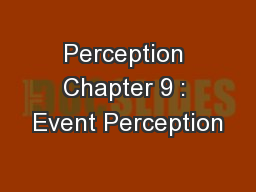 Perception Chapter 9 : Event Perception
