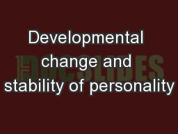 Developmental change and stability of personality