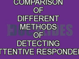 A COMPARISON OF DIFFERENT METHODS OF DETECTING INATTENTIVE RESPONDENTS