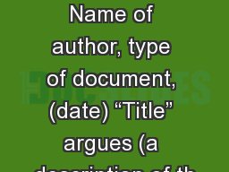"Precis  Formula 1) Name of author, type of document, (date) ""Title"" argues (a description of th"