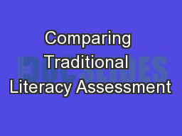 Comparing Traditional  Literacy Assessment