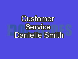 Customer Service Danielle Smith