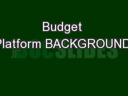 Budget Platform BACKGROUND: