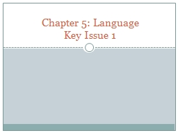 Chapter 5: Language Key Issue 1