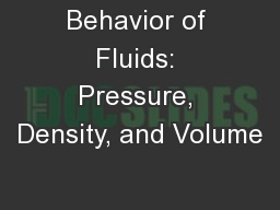 Behavior of Fluids: Pressure, Density, and Volume