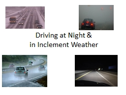 Driving at Night &  in Inclement Weather