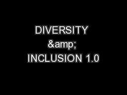 DIVERSITY & INCLUSION 1.0 PowerPoint PPT Presentation