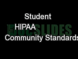 Student HIPAA                Community Standards