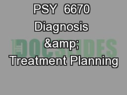 PSY  6670 Diagnosis & Treatment Planning