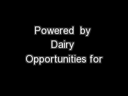 Powered  by Dairy Opportunities for