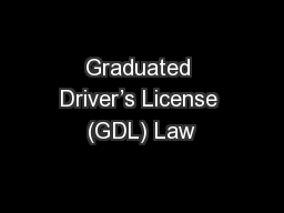 Graduated Driver's License (GDL) Law