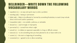 Bellringer �Write down the following vocabulary words