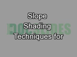 Slope Shading Techniques for